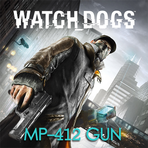 Watch Dogs DLC MP-412 GUN