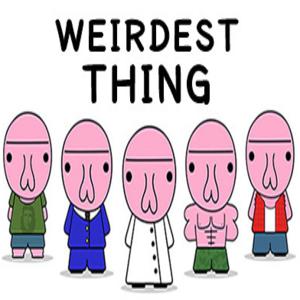 Weirdest Thing