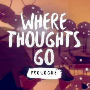 Where Thoughts Go Prologue