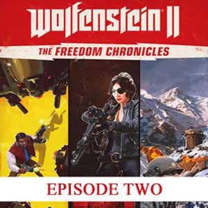 Wolfenstein 2 The Freedom Chronicles Episode 2