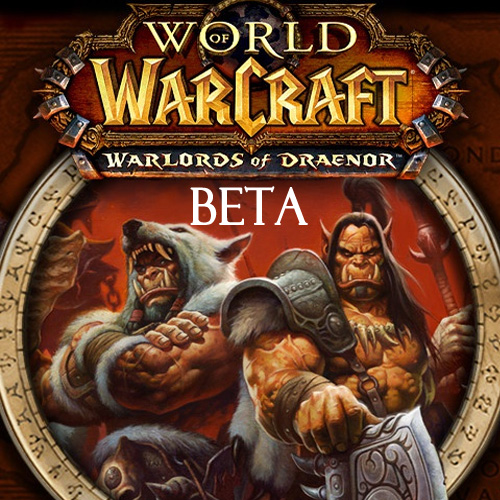 World of Warcraft Warlords of Draenor BETA
