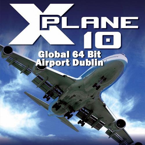 Acheter X-Plane 10 Global 64 Bit Airport Dublin Clé Cd Comparateur Prix