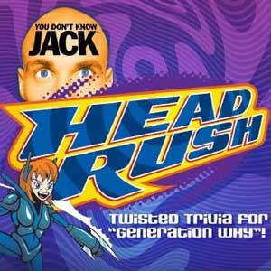 YOU DONT KNOW JACK HEADRUSH
