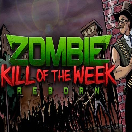 Acheter Zombie Kill of the Week Reborn Clé Cd Comparateur Prix