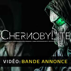Chernobylite Bande-annonce Vidéo