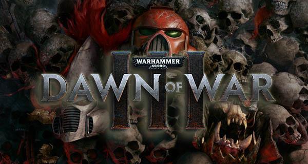 Dawn of War 3 Release Date