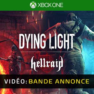 Dying Light Hellraid Xbox One Bande-annonce vidéo