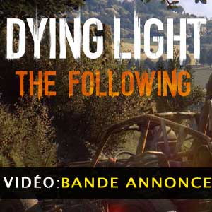 Dying Light The Following Bande-annonce Vidéo