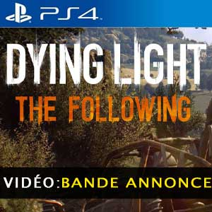 Dying Light The Following PS4 Bande-annonce Vidéo