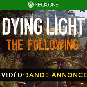 Dying Light The Following Xbox One Bande-annonce Vidéo