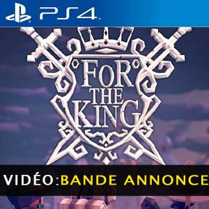 For The King PS4 Bande-annonce vidéo