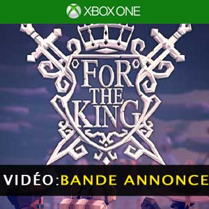 For The King XBox One Bande-annonce vidéo