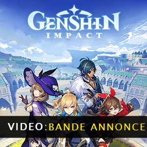 Genshin Impact bande-annonce vidéo