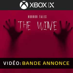 HORROR TALES The Wine Xbox Series X Bande-annonce Vidéo