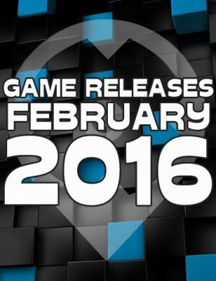 Sorties jeux vidéos de Février 2016