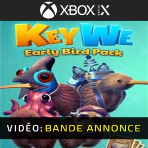 KeyWe Early Bird Pack Xbox Series X Bande-annonce Vidéo