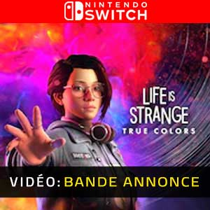 Life is Strange True Colors Nintendo Switch Bande-annonce vidéo