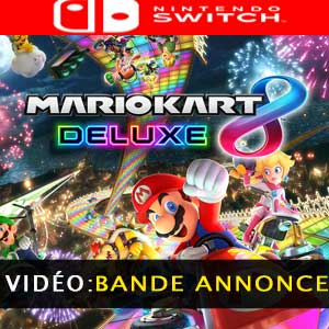 Mario Kart 8 Deluxe bande-annonce vidéo