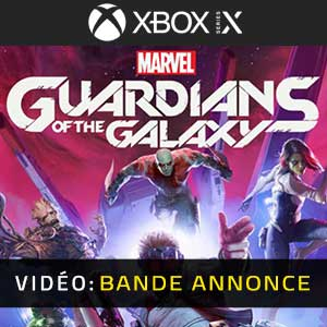 Marvel's Guardians of the Galaxy Xbox Series X Bande-annonce Vidéo