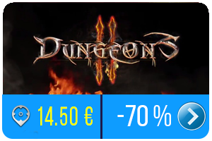 Deal: Dungeons 2 à 14.50€ 70% de réduction