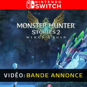 Monster Hunter Stories 2 WIngs of Ruin Nintendo Switch Bande-annonce vidéo