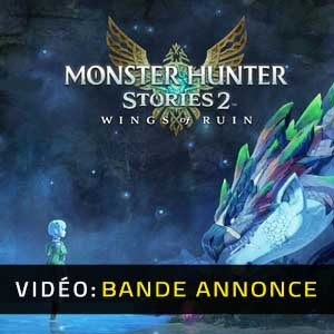 Monster Hunter Stories 2 WIngs of Ruin Bande-annonce vidéo