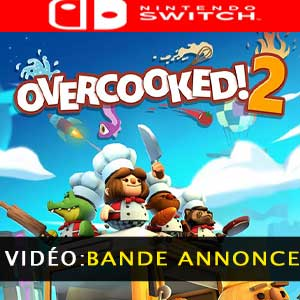 Overcooked 2 Nintendo Switch Bande-annonce Vidéo