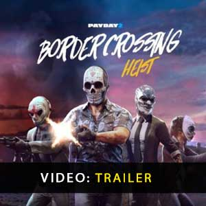 Buy PAYDAY 2 Border Crossing Heist CD Key Compare Prices