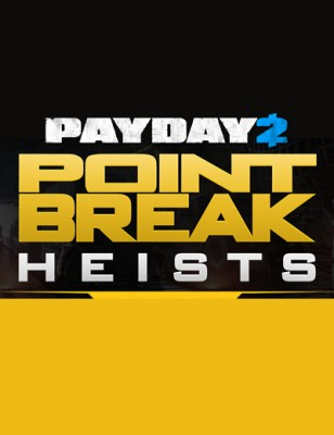 Payday 2 Point Break, le nouveau DLC est sortie!