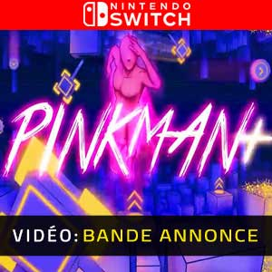 Pinkman Plus Nintendo Switch Bande-annonce Vidéo
