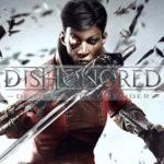 L'histoire de Dishonored Death of the Outsider est assurée d'être à part !