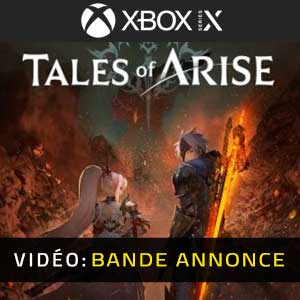 Tales of Arise Xbox Series Bande-annonce Vidéo