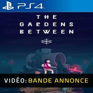 The Gardens Between PS4 Bande-annonce Vidéo