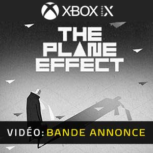 The Plane Effect Xbox Series X Bande-annonce Vidéo