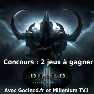 Concours Diablo III Reaper of Souls avec millenium TV