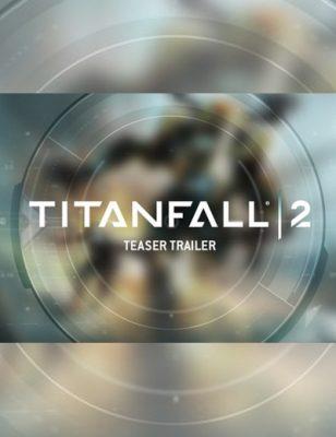 La bande-annonce de Titanfall 2 confirme la date de présentation du jeu