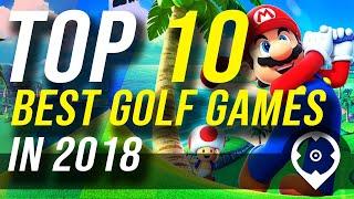 Top 10 des meilleurs jeux de golf de 2018