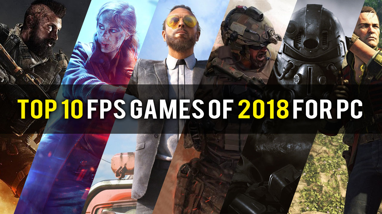Top 10 FPS Games of 2018 for PC