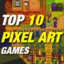 Top 10 des jeux d'art Pixel que vous devriez jouer