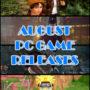 Top 10 des sorties de jeux PC d'août 2018.