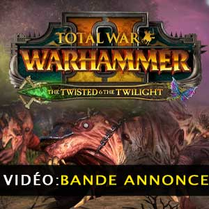 Total War WARHAMMER 2 The Twisted & The Twilight Bande-annonce vidéo