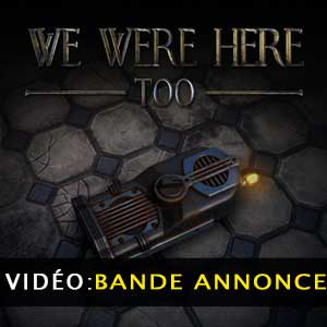Bande-annonce vidéo We Were Here Too