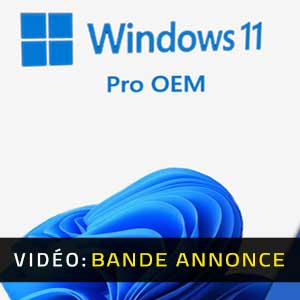 Windows 11 Pro OEM Bande-annonce Vidéo