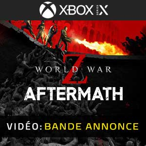 World War Z Aftermath Xbox Series X Bande-annonce Vidéo